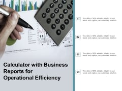 Calculator With Business Reports For Operational Efficiency Ppt Powerpoint Presentation Ideas Infographic Template