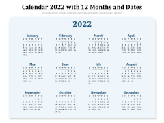 Calendar 2022 With 12 Months And Dates Ppt PowerPoint Presentation Gallery Infographic Template PDF