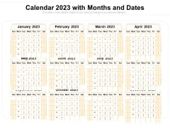 Calendar 2023 With Months And Dates Ppt PowerPoint Presentation Gallery Picture PDF