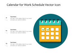 Calendar For Work Schedule Vector Icon Ppt PowerPoint Presentation Layouts Examples PDF