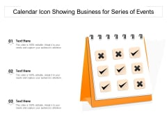 Calendar Icon Showing Business For Series Of Events Ppt PowerPoint Presentation File Graphics Example PDF