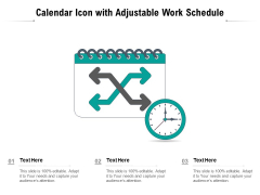 Calendar Icon With Adjustable Work Schedule Ppt PowerPoint Presentation File Tips PDF