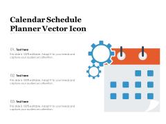 Calendar Schedule Planner Vector Icon Ppt PowerPoint Presentation Gallery Demonstration PDF