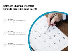 Calendar Showing Important Dates To Track Business Events Ppt PowerPoint Presentation Slides Icon PDF