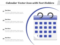 Calendar Vector Icon With Text Holders Ppt PowerPoint Presentation Icon Background Images PDF