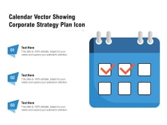 Calendar Vector Showing Corporate Strategy Plan Icon Ppt PowerPoint Presentation File Information PDF
