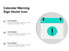 Calendar Warning Sign Vector Icon Ppt PowerPoint Presentation File Ideas PDF