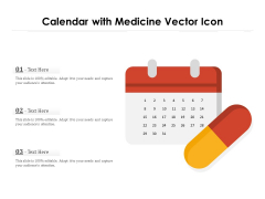 Calendar With Medicine Vector Icon Ppt PowerPoint Presentation Professional Visual Aids PDF