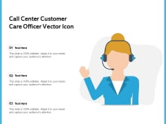 Call Center Customer Care Officer Vector Icon Ppt PowerPoint Presentation File Design Templates PDF