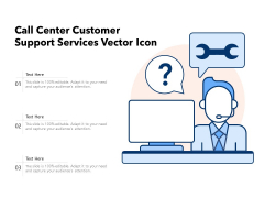 Call Center Customer Support Services Vector Icon Ppt PowerPoint Presentation Background Images PDF