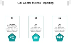 Call Center Metrics Reporting Ppt PowerPoint Presentation Pictures Aids Cpb Pdf