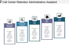 Call Center Retention Administrative Assistant Ppt PowerPoint Presentation Icon Rules