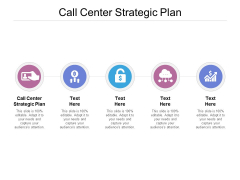 Call Center Strategic Plan Ppt PowerPoint Presentation Layouts Tips Cpb