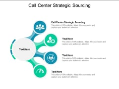 Call Center Strategic Sourcing Ppt PowerPoint Presentation Show Clipart Cpb