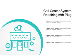 Call Center System Repairing With Plug Ppt PowerPoint Presentation File Objects PDF