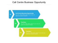 Call Centre Business Opportunity Ppt PowerPoint Presentation Icon Good Cpb
