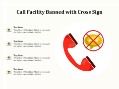 Call Facility Banned With Cross Sign Ppt PowerPoint Presentation Portfolio Example Topics PDF