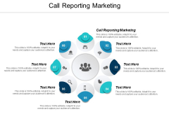 Call Reporting Marketing Ppt PowerPoint Presentation Infographics Rules Cpb