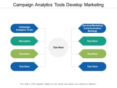 Campaign Analytics Tools Develop Marketing Communication Strategy Disruptive Ppt PowerPoint Presentation Summary Maker