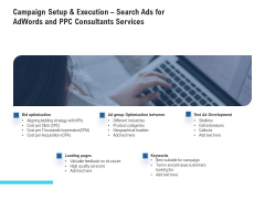 Campaign Setup And Execution Search Ads For Adwords And PPC Consultants Services Inspiration PDF