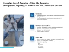 Campaign Setup And Execution Video Ads Campaign Management Reporting For Adwords And PPC Consultants Services Diagrams PDF