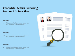 Candidate Details Screening Icon Or Job Selection Ppt PowerPoint Presentation Gallery Slides PDF
