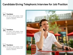 Candidate Giving Telephonic Interview For Job Position Ppt PowerPoint Presentation Outline Layout PDF