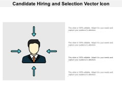Candidate Hiring And Selection Vector Icon Ppt Powerpoint Presentation Gallery Deck