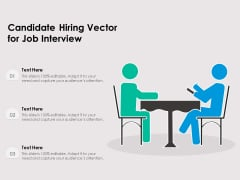 Candidate Hiring Vector For Job Interview Ppt PowerPoint Presentation Model Layout PDF