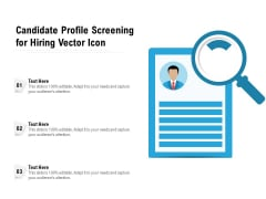 Candidate Profile Screening For Hiring Vector Icon Ppt PowerPoint Presentation File Visual Aids PDF