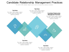 Candidate Relationship Management Practices Ppt PowerPoint Presentation Summary Shapes Cpb Pdf