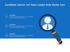Candidate Search For Team Leader Role Vector Icon Ppt PowerPoint Presentation Gallery Clipart Images PDF