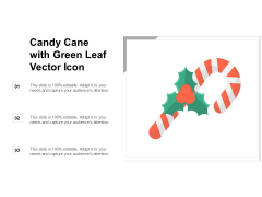 Candy Cane With Green Leaf Vector Icon Ppt Powerpoint Presentation Infographic Template Graphics Tutorials