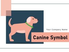 Canine Symbol Dog Snacks Dog Paw Ppt PowerPoint Presentation Complete Deck