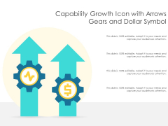 Capability Growth Icon With Arrows Gears And Dollar Symbol Ppt PowerPoint Presentation Summary Layout PDF