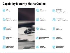Capability Maturity Matrix Outline Ppt PowerPoint Presentation Show Outline