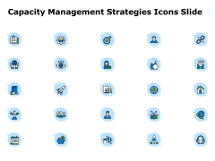 Capacity Management Strategies Icons Slide Ppt PowerPoint Presentation Summary Grid