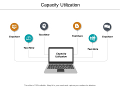 Capacity Utilization Ppt PowerPoint Presentation Ideas Design Templates Cpb