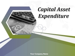 Capital Asset Expenditure Ppt PowerPoint Presentation Complete Deck With Slides