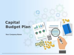 Capital Budget Plan Ppt PowerPoint Presentation Complete Deck With Slides
