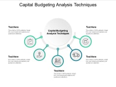 Capital Budgeting Analysis Techniques Ppt PowerPoint Presentation Icon Infographic Template Cpb