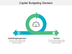 Capital Budgeting Decision Ppt PowerPoint Presentation Layouts Example Cpb