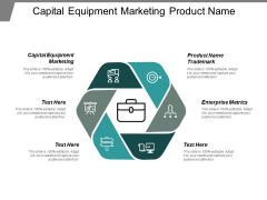 Capital Equipment Marketing Product Name Trademark Enterprise Metrics Ppt PowerPoint Presentation Template