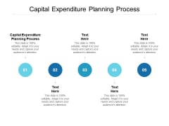 Capital Expenditure Planning Process Ppt PowerPoint Presentation Design Ideas Cpb