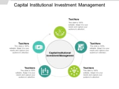 Capital Institutional Investment Management Ppt PowerPoint Presentation Gallery Aids Cpb