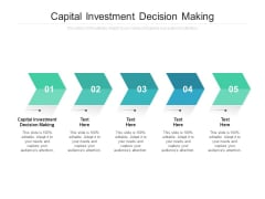 Capital Investment Decision Making Ppt PowerPoint Presentation Icon Example Cpb
