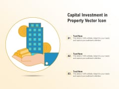 Capital Investment In Property Vector Icon Ppt PowerPoint Presentation File Graphics PDF