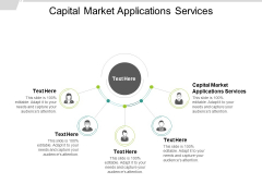 Capital Market Applications Services Ppt PowerPoint Presentation Pictures Styles Cpb