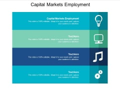 Capital Markets Employment Ppt PowerPoint Presentation Model Slides Cpb