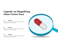 Capsule On Magnifying Glass Vector Icon Ppt PowerPoint Presentation File Graphics Template PDF